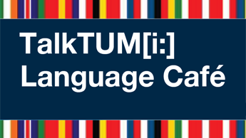 Language Cafe at the TUM School of Life Sciences